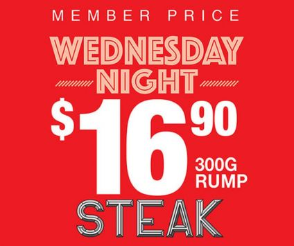 3. Wednesday is $16.90 Steak night